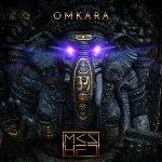 MKSHFT – Omkara