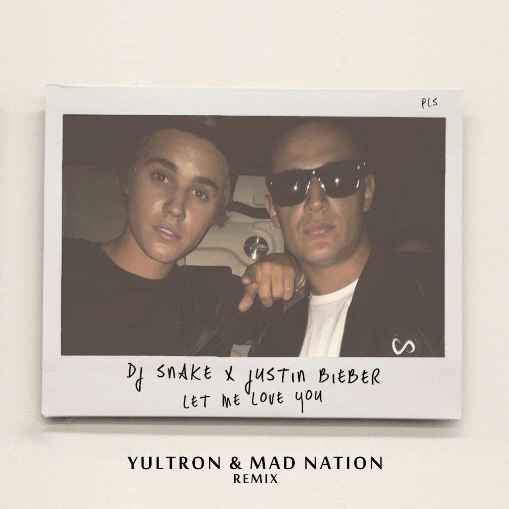Dj Sanket Ft Justin Bieber Let Mi Mp3 Song: Let Me Love You Feat. Justin Bieber (YULTRON X
