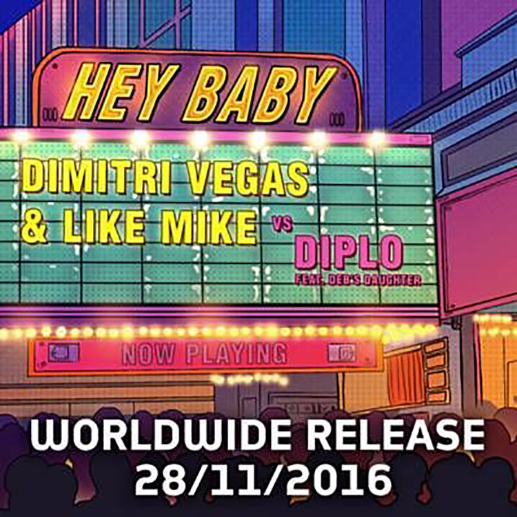 Dimitri Vegas & Like Mike Vs. Diplo Ft. Deb's Daughter – Hey Baby