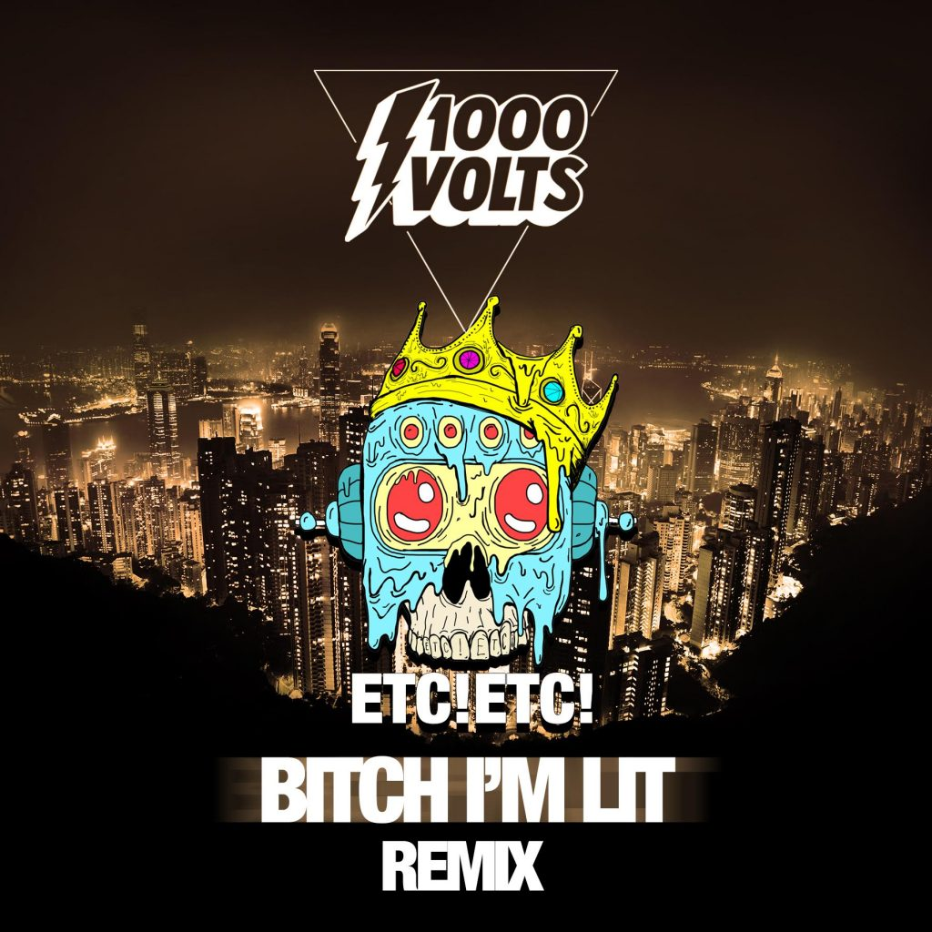 1000volts (Redman & Jayceeoh) – Bitch I'm Lit (ETC!ETC! Remix)