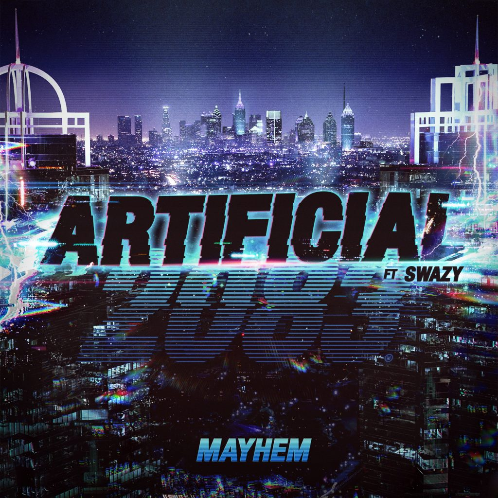 Mayhem Ft. Swazy – Artificial