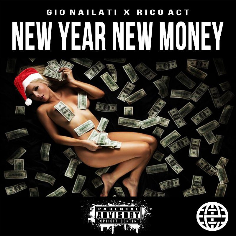 Gio Nailati – New Year New Money (Feat. Rico Act)