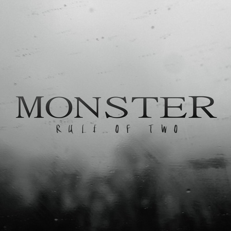 Rule of Two – Monster