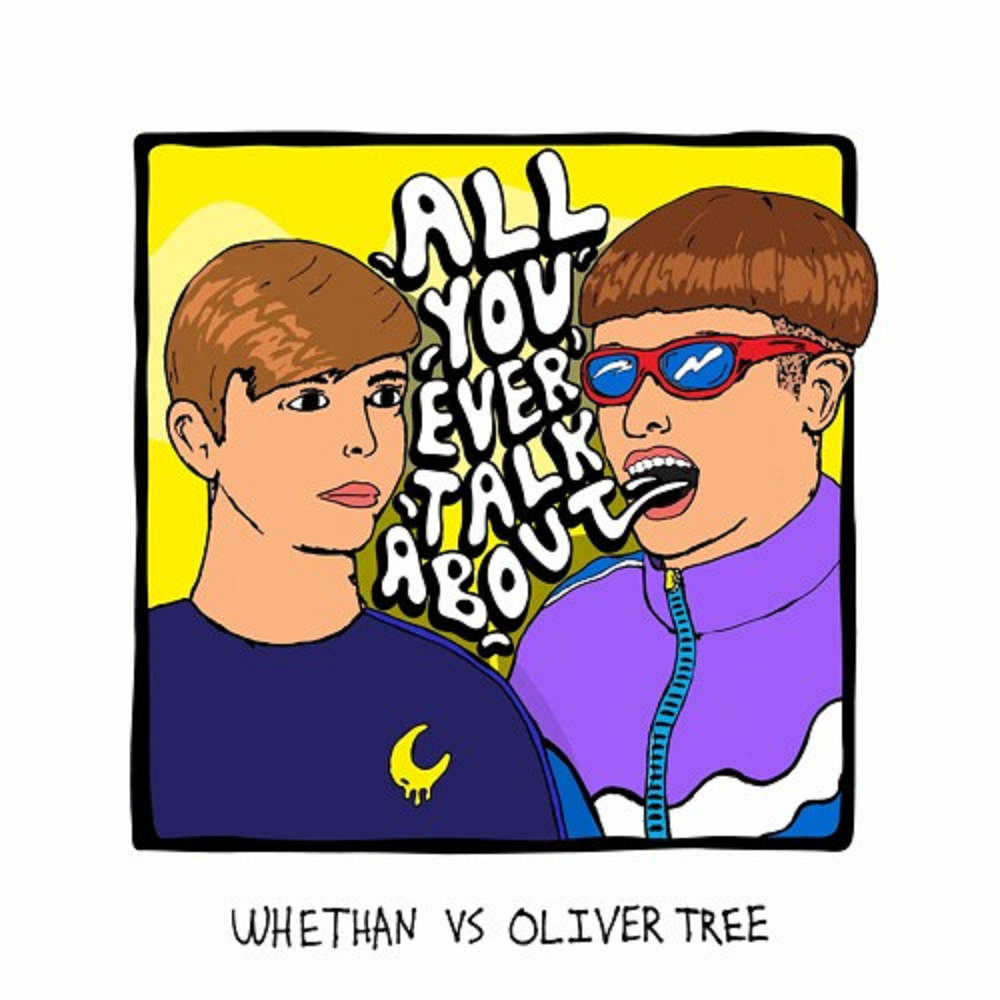 Whethan Vs. Oliver Tree – All You Ever Talk About