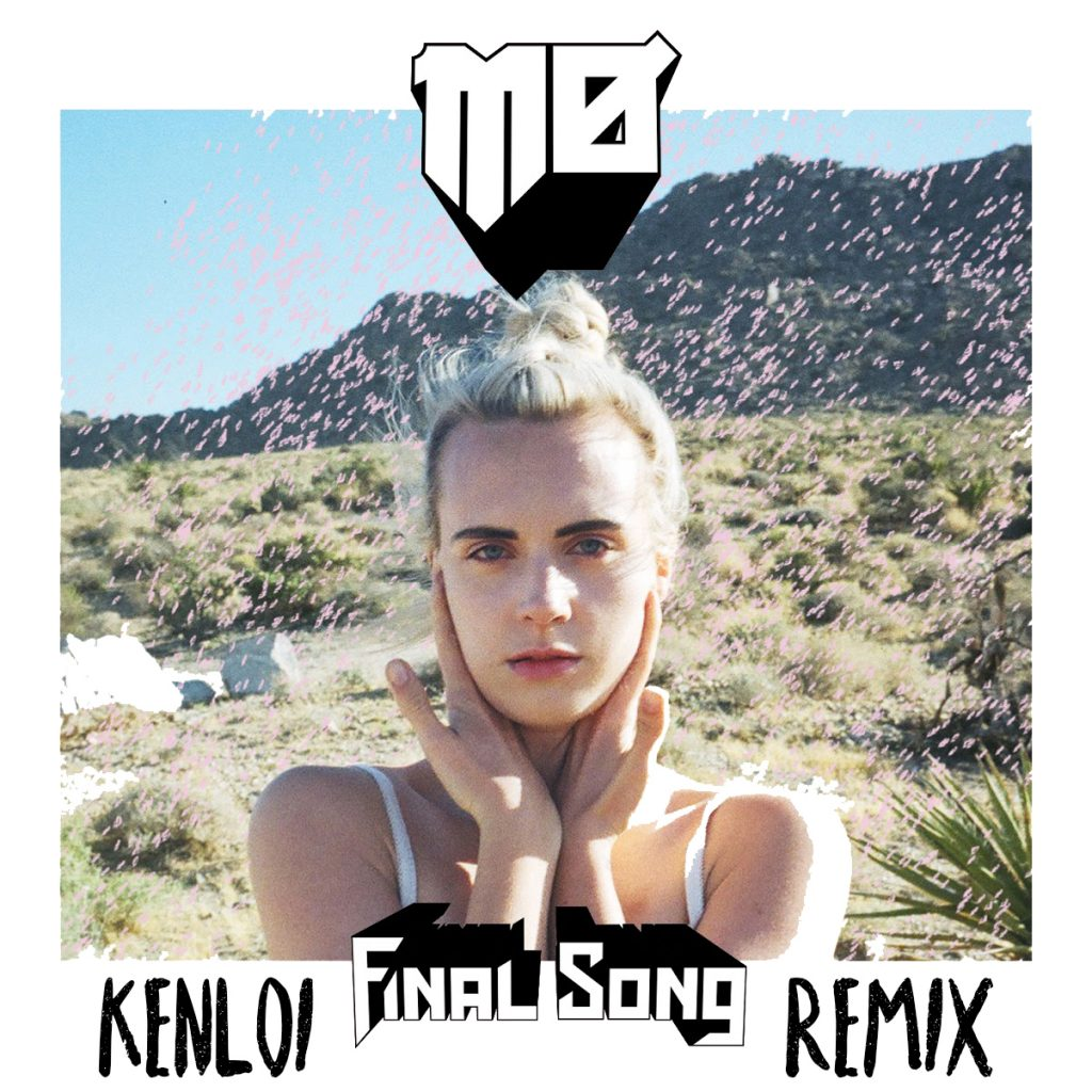 MØ – Final Song (Ken Loi Remix)