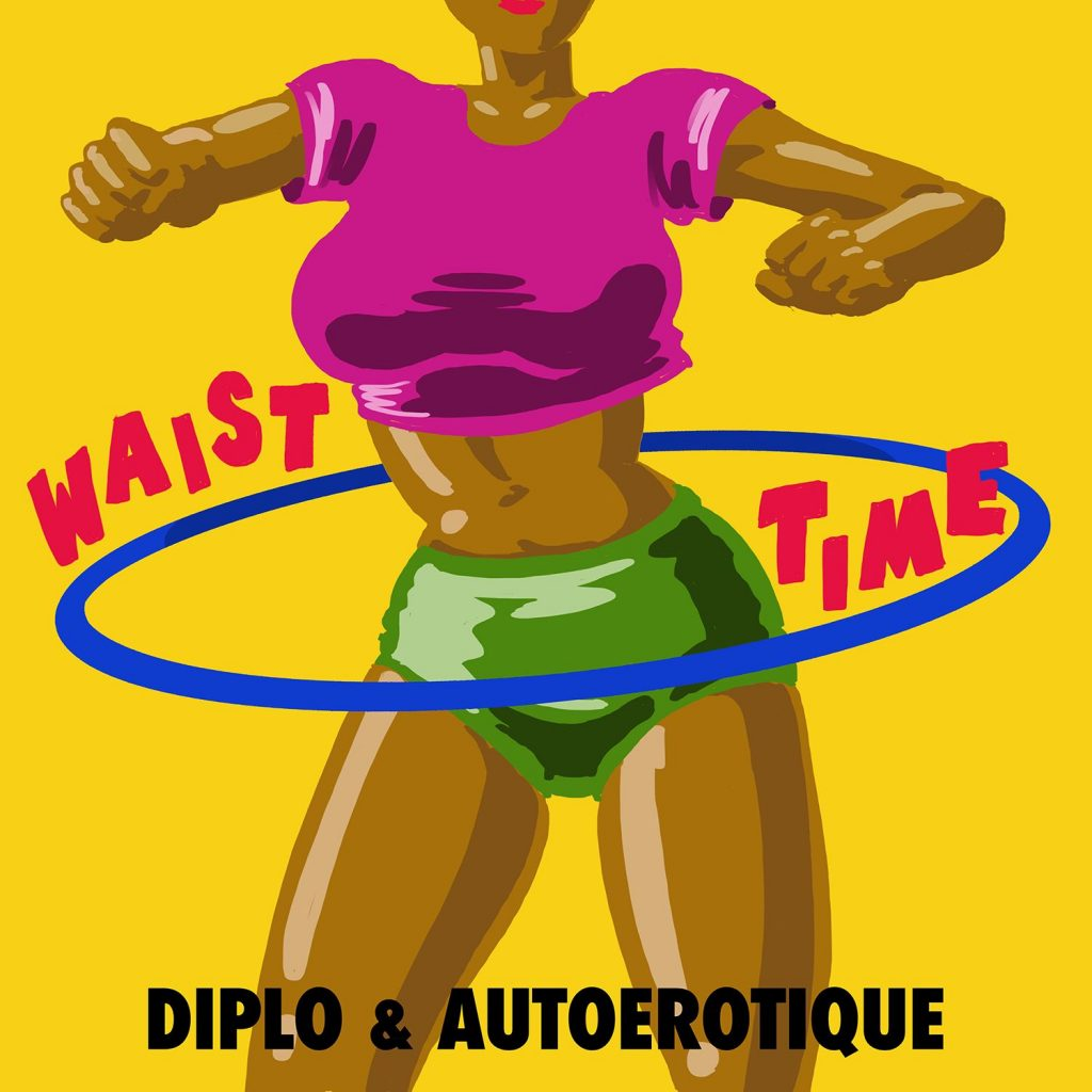 Diplo & Autoerotique – Waist Time