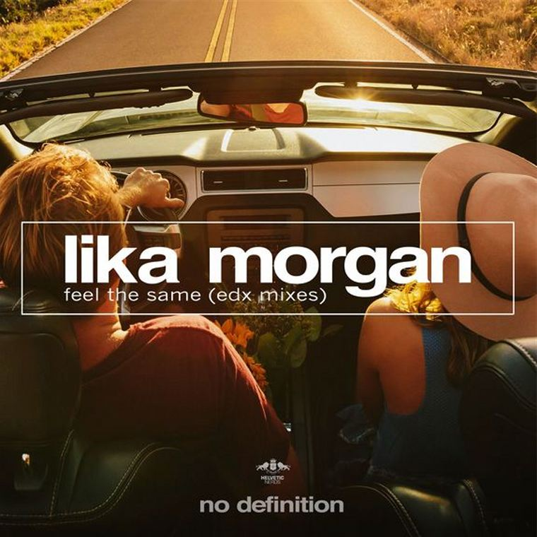 Lika Morgan – Feel The Same (EDX's Dubai Skyline Remix)