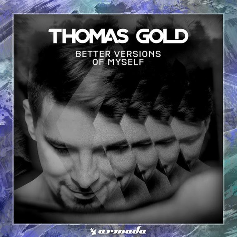 Thomas Gold – Better Versions of Myself