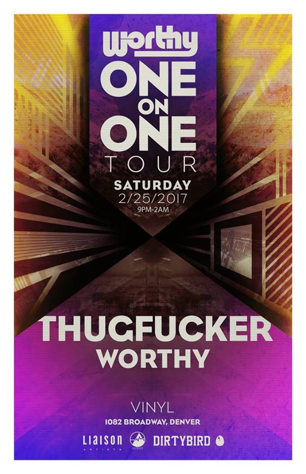 [Event Preview] Worthy and Thugfucker at Club Vinyl in Denver