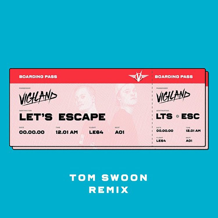 Vigiland – Let's Escape (Tom Swoon Remix)