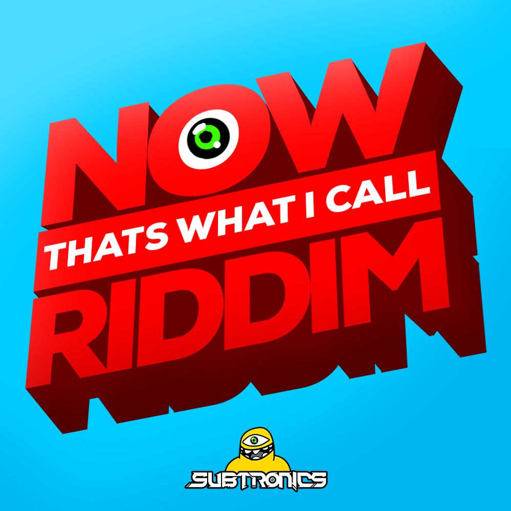 Subtronics – NOW THATS WHAT I CALL RIDDIM VOL. I