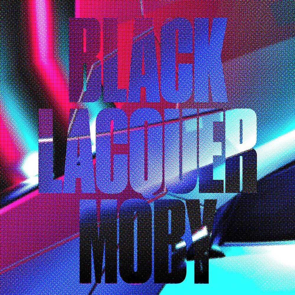 Moby – Black Lacquer Remix EP