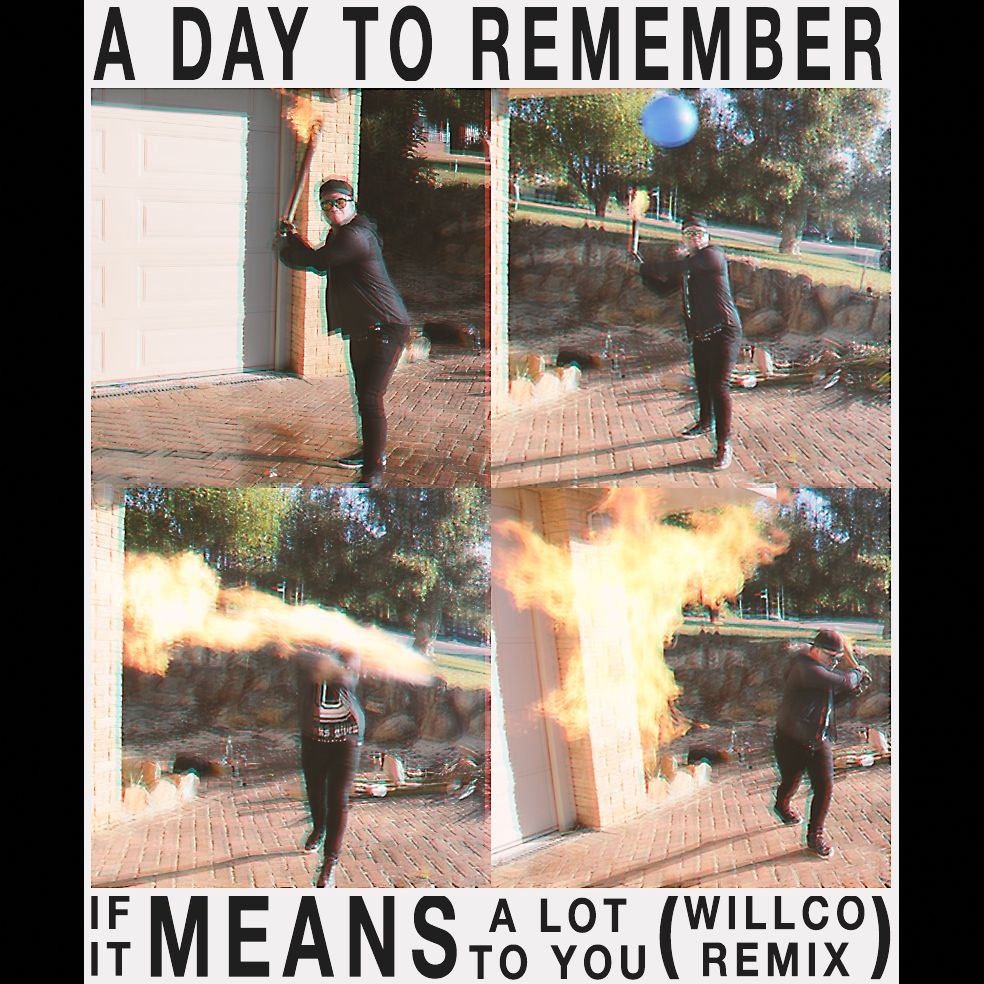 A Day To Remember – If It Means A Lot To You (Willco Remix)