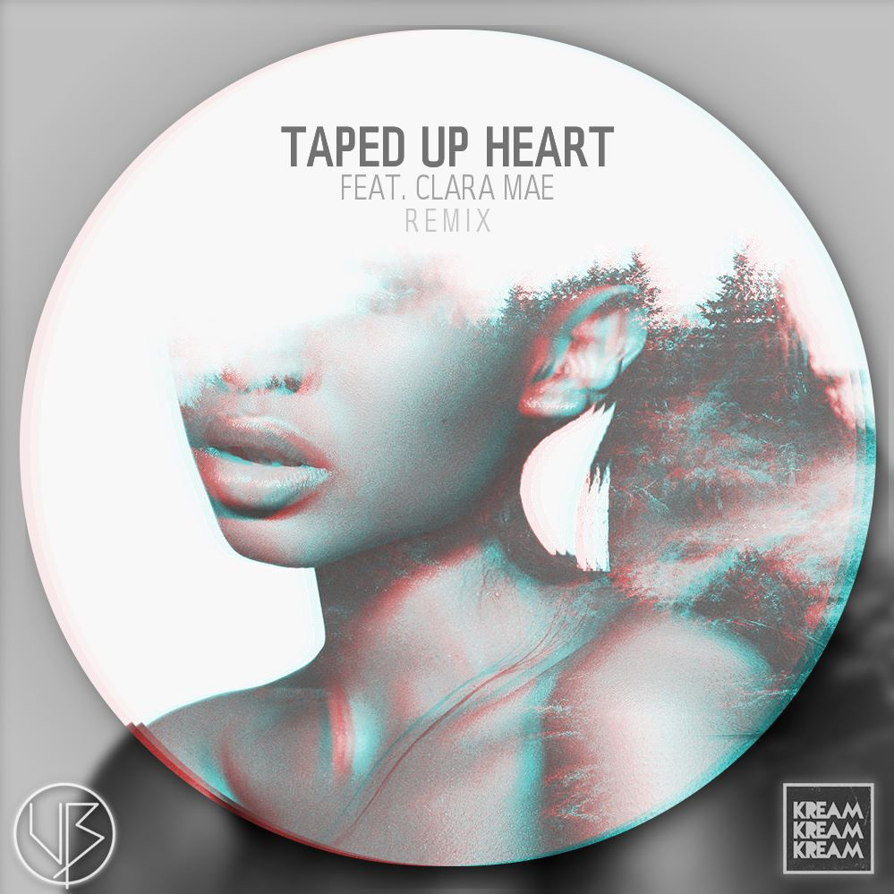 KREAM – Taped Up Heart Ft. Clara Mae (Unknown Brain Remix)