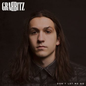 Grabbitz – Don't Let Me Go