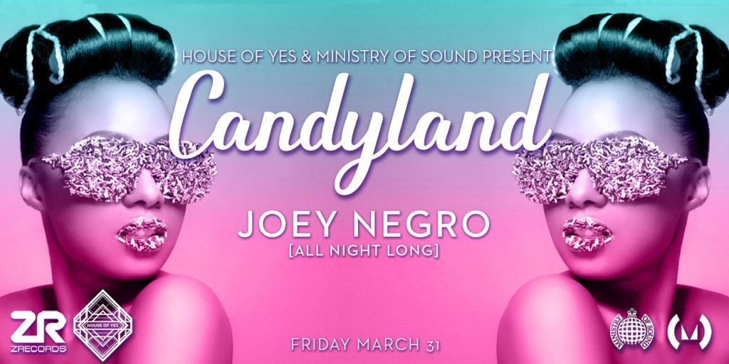 House of Yes and Ministry of Sound present CANDYLAND With Joey Negro