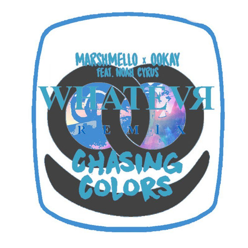 Marshmello & Ookay – Chasing Colors (Feat. Noah Cyrus) [WHATEVR Remix]