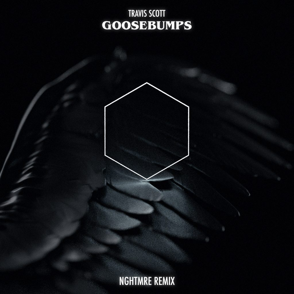 Travis Scott – Goosebumps (NGHTMRE Remix)