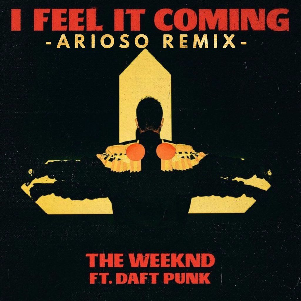 The Weeknd Feat. Daft Punk – Feel It Coming (Arioso Edit)