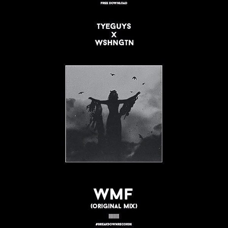 WSHNGTN x TYEGUYS – WMF (Original Mix)