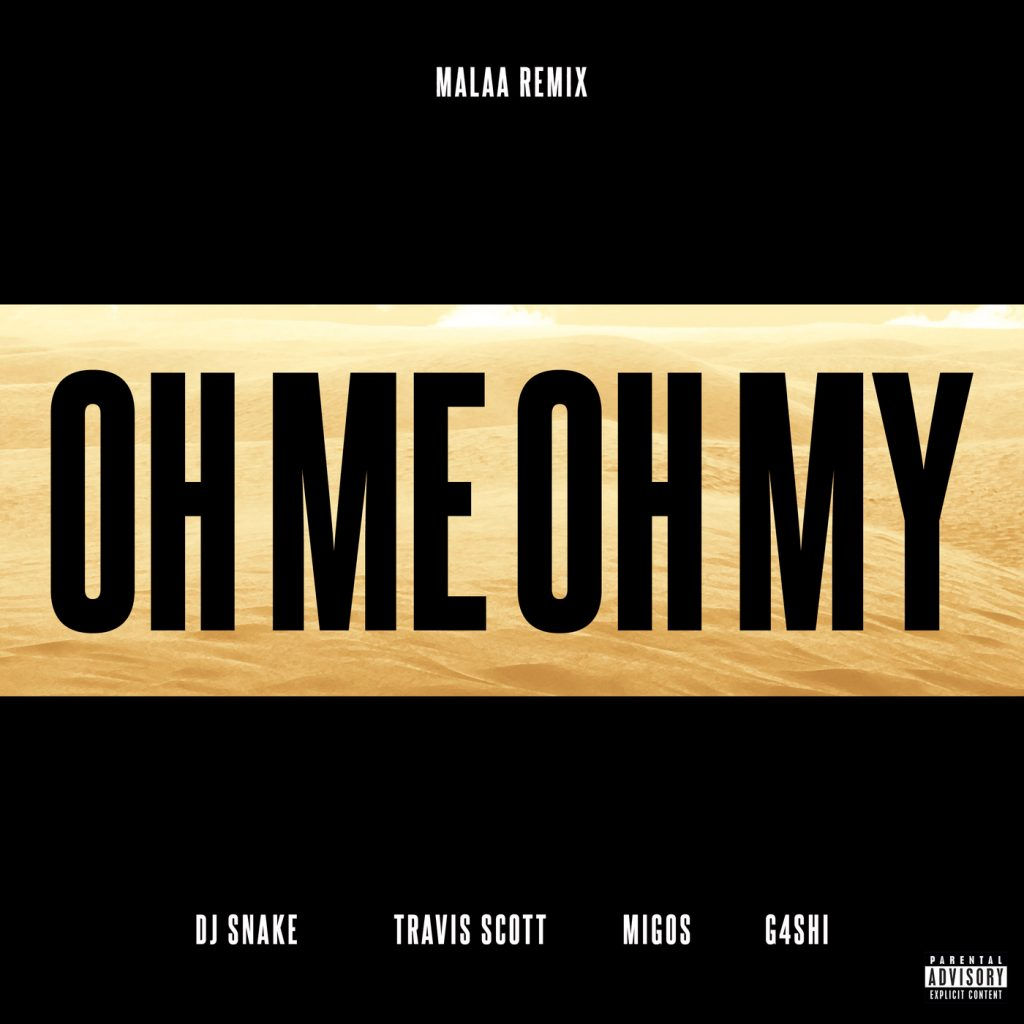 DJ Snake – Oh Me Oh My (ft. Travis Scott, Migos, & G4SHI) (Malaa Remix)