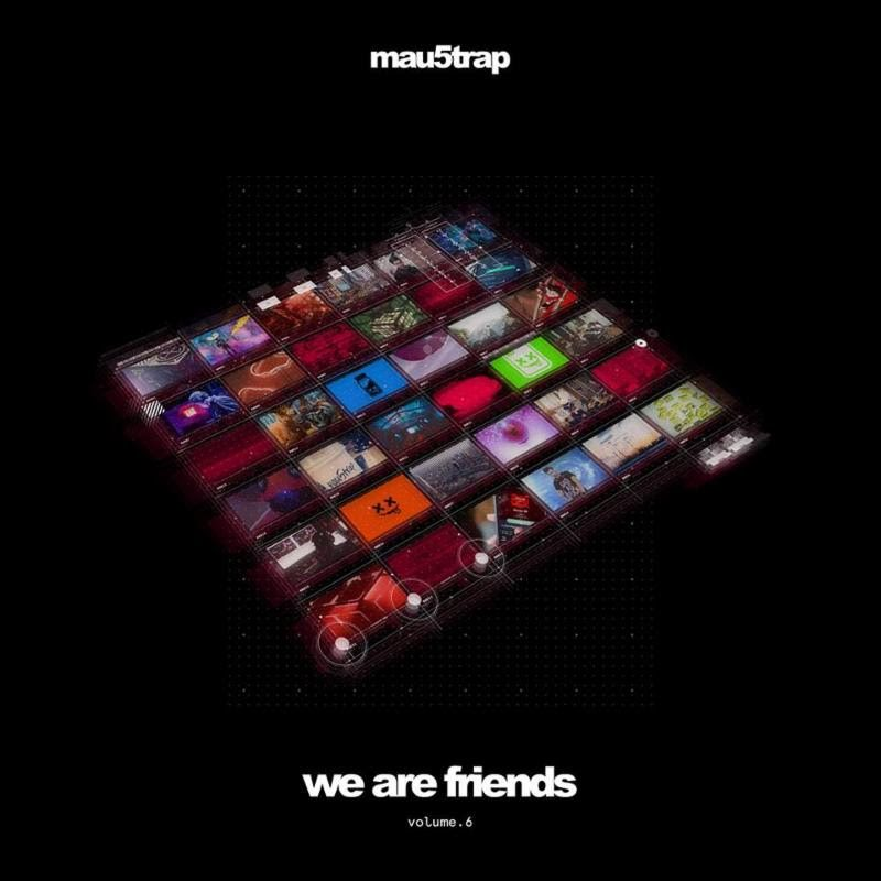 Mau5trap Presents 'We Are Friends Vol. 6' Compilation