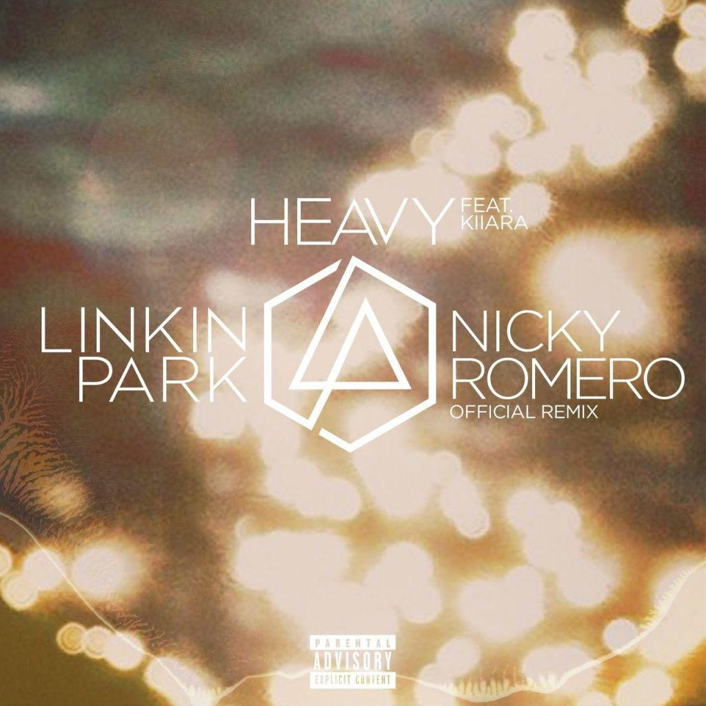 Linkin Park – Heavy (Feat. Kiiara) [Nicky Romero Remix]