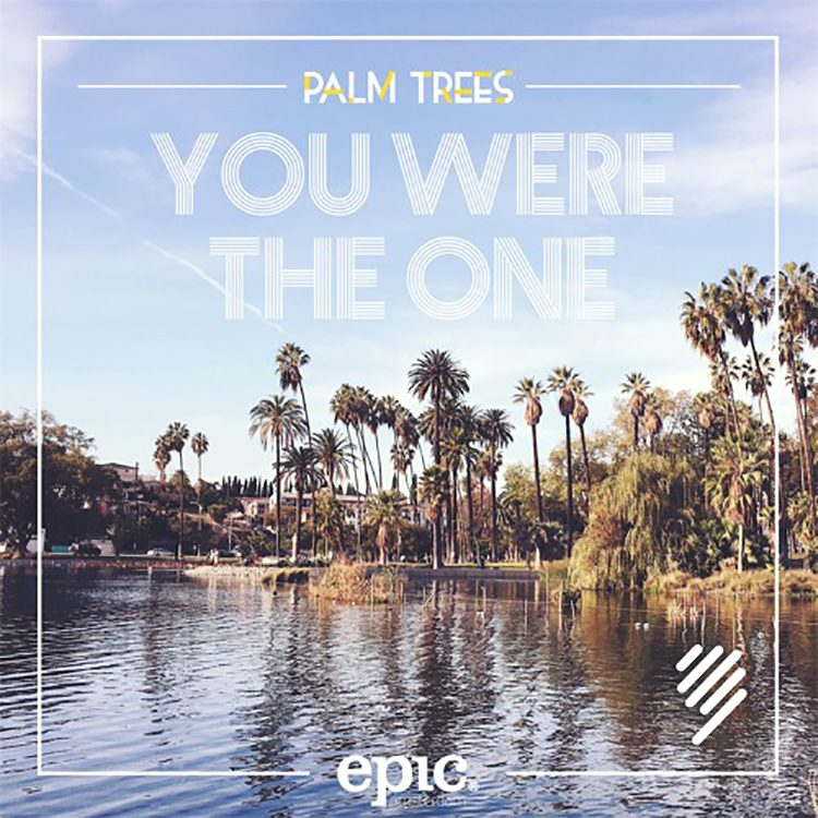 Palm Trees – You Were The One