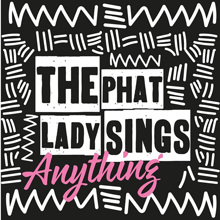 The Phat Lady Sings – Anything (Remixes)