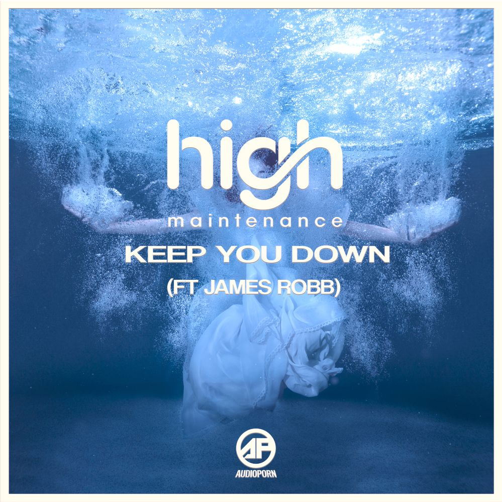High Maintenance – Keep You Down / Roll With Me