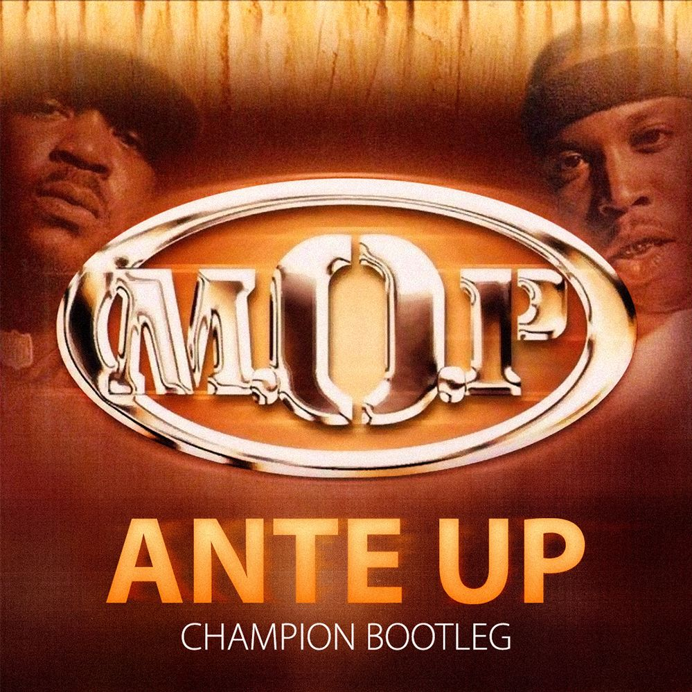 M.O.P. – Ante Up (Champion Bootleg)