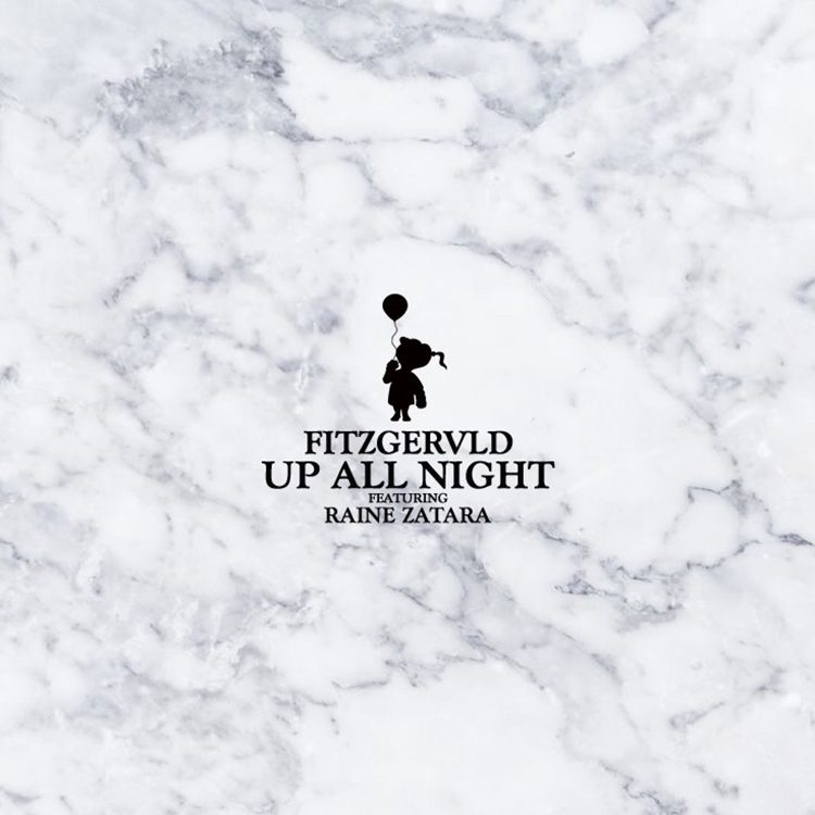 FITZGERVLD – Up All Night (Feat. Raine Zatara)