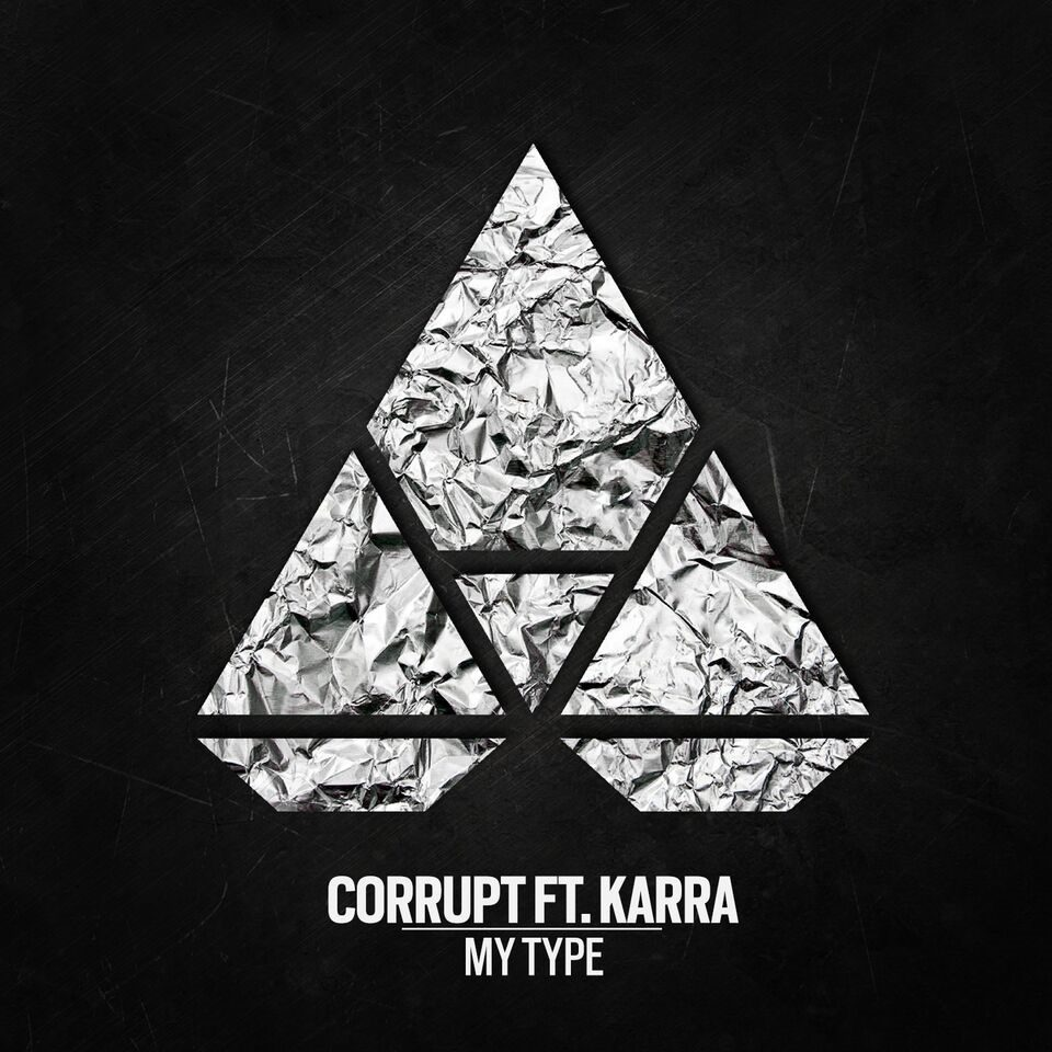 Corrupt – My Type FT. KARRA