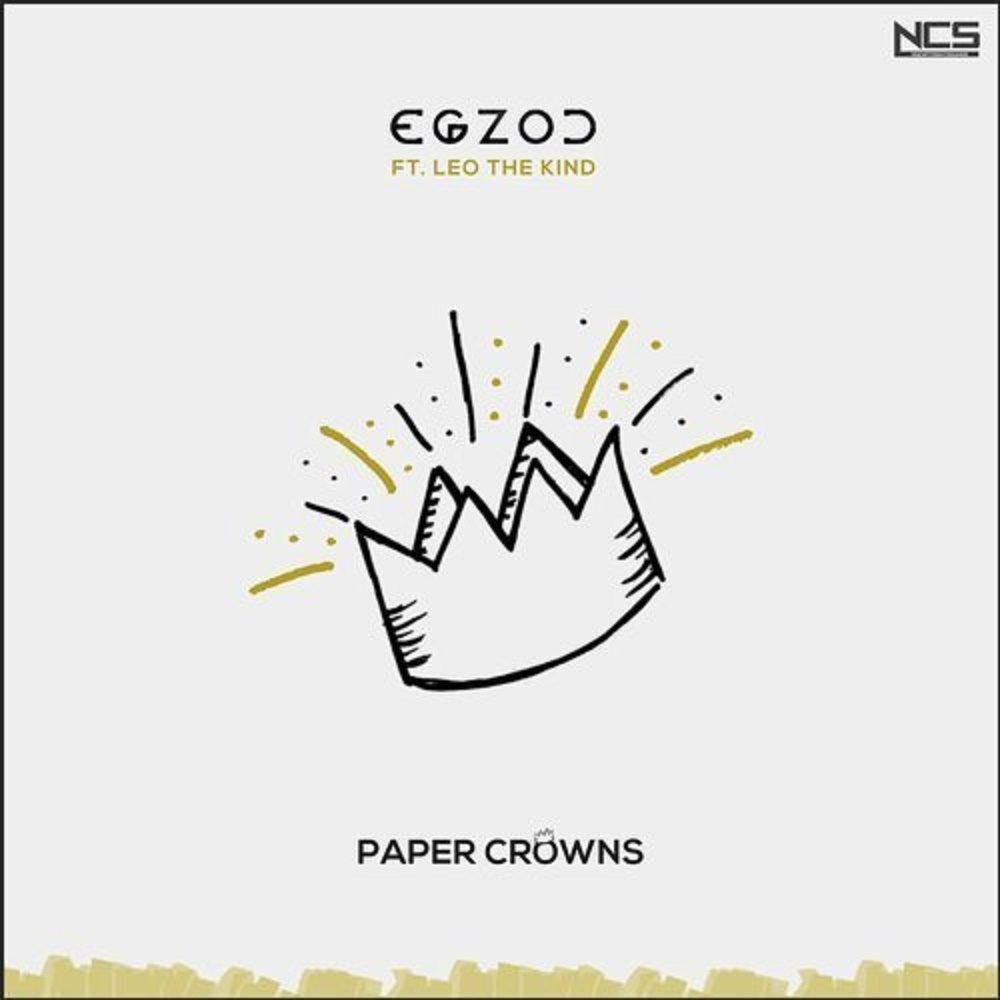 Egzod – Paper Crowns (Feat. Leo The Kind)