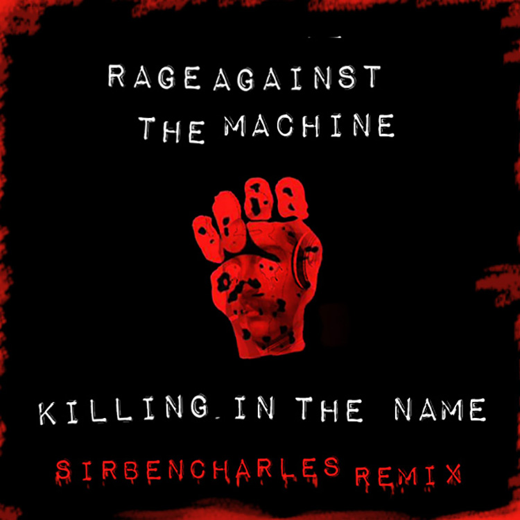Rage Against The Machine – Killing In The Name (SirBenCharles Remix)