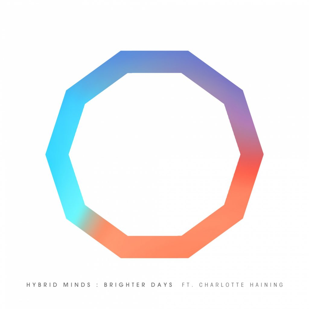 Hybrid Minds – Brighter Days (feat. Charlotte Haining)