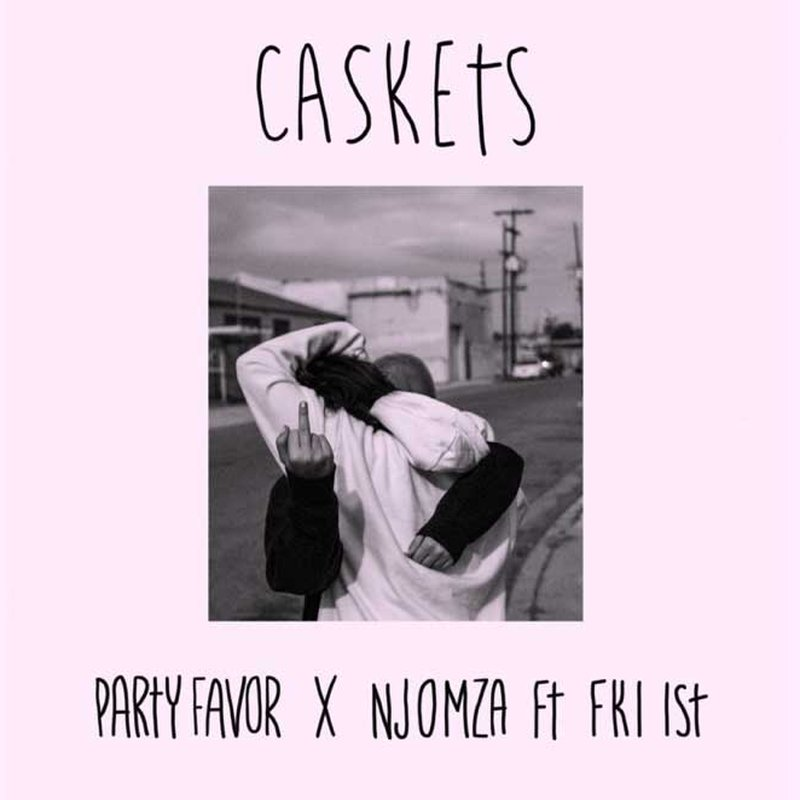 Party Favor & Njomza – Caskets (Feat. FKi 1st)