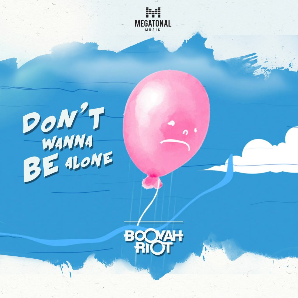 Booyah Riot - Don't Wanna Be Alone