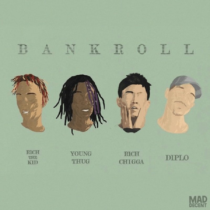 Diplo – Bankroll (Feat. Rich Chigga, Rich the Kid and Young Thug)