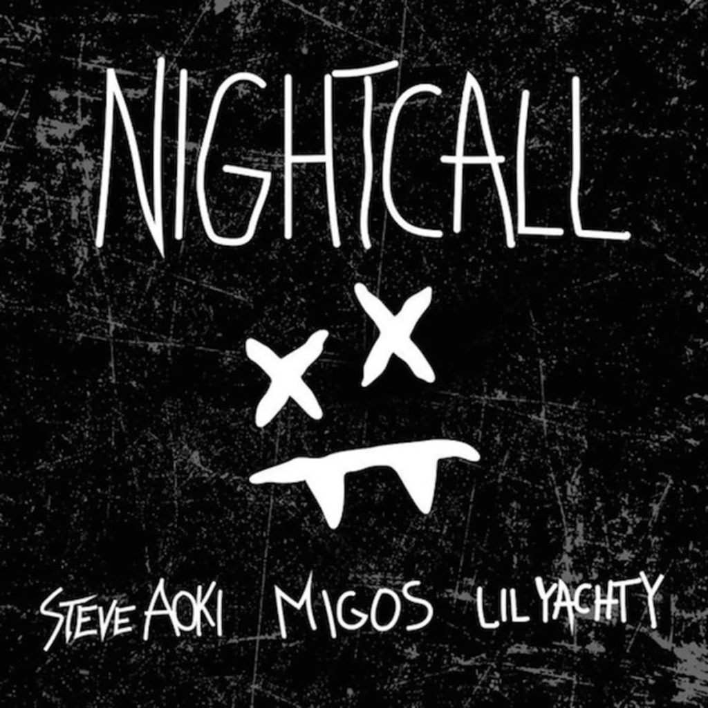 Steve Aoki – Night Call (Feat. Migos and Lil Yachty)
