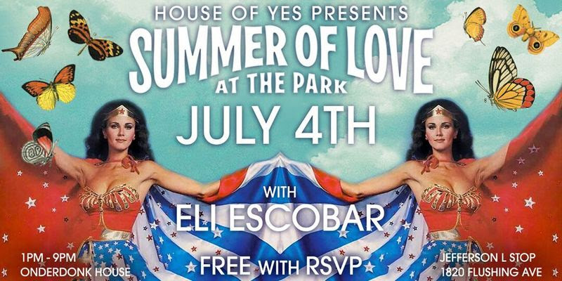 House of Yes Announces 'Summer of Love At The Park' July 4 Dance Party & BBQ