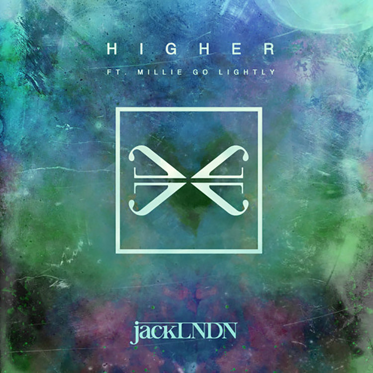 jackLNDN – Higher ft. Millie Go Lightly