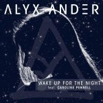 Alyx Ander – Wake Up For The Night Feat. Caroline Pennell