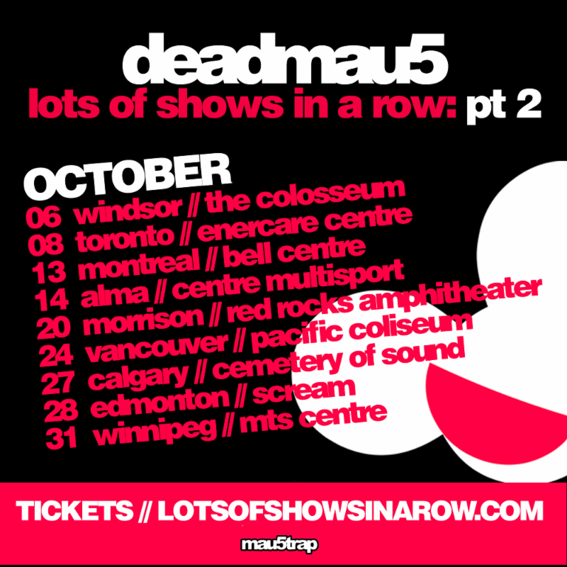 "Deadmau5 Announces ""lots of shows in a row: pt 2"""