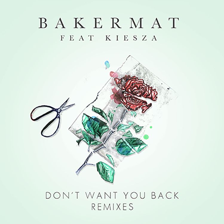 Bakermat – Don't Want You Back ft. Kiesza (Remixes)
