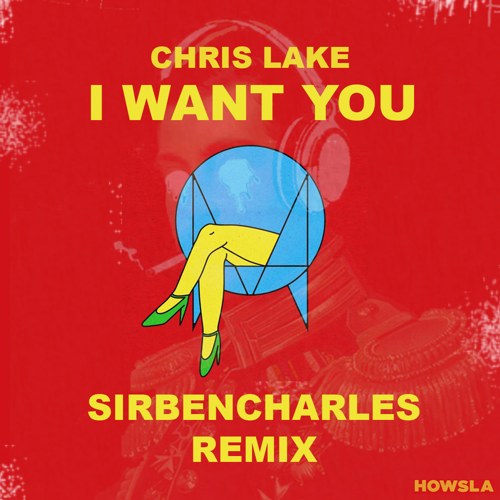 Chris Lake – I Want You (SirBenCharles Remix)