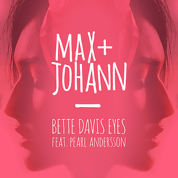 Max + Johann – Bette Davis Eyes