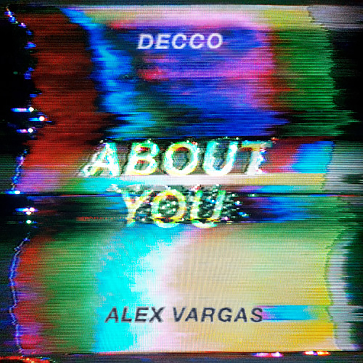 DECCO – About You ft. Alex Vargas