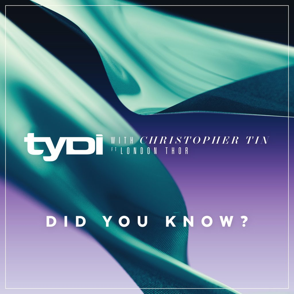 tyDi with Christopher Tin ft. London Thor – Did You Know?