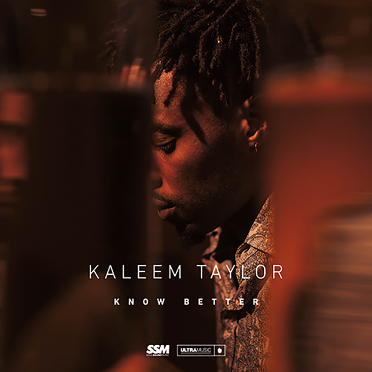 Kaleem Taylor – Know Better